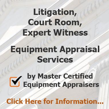 Equipment Appraisal for Litigation, Court, & Expert Witness
